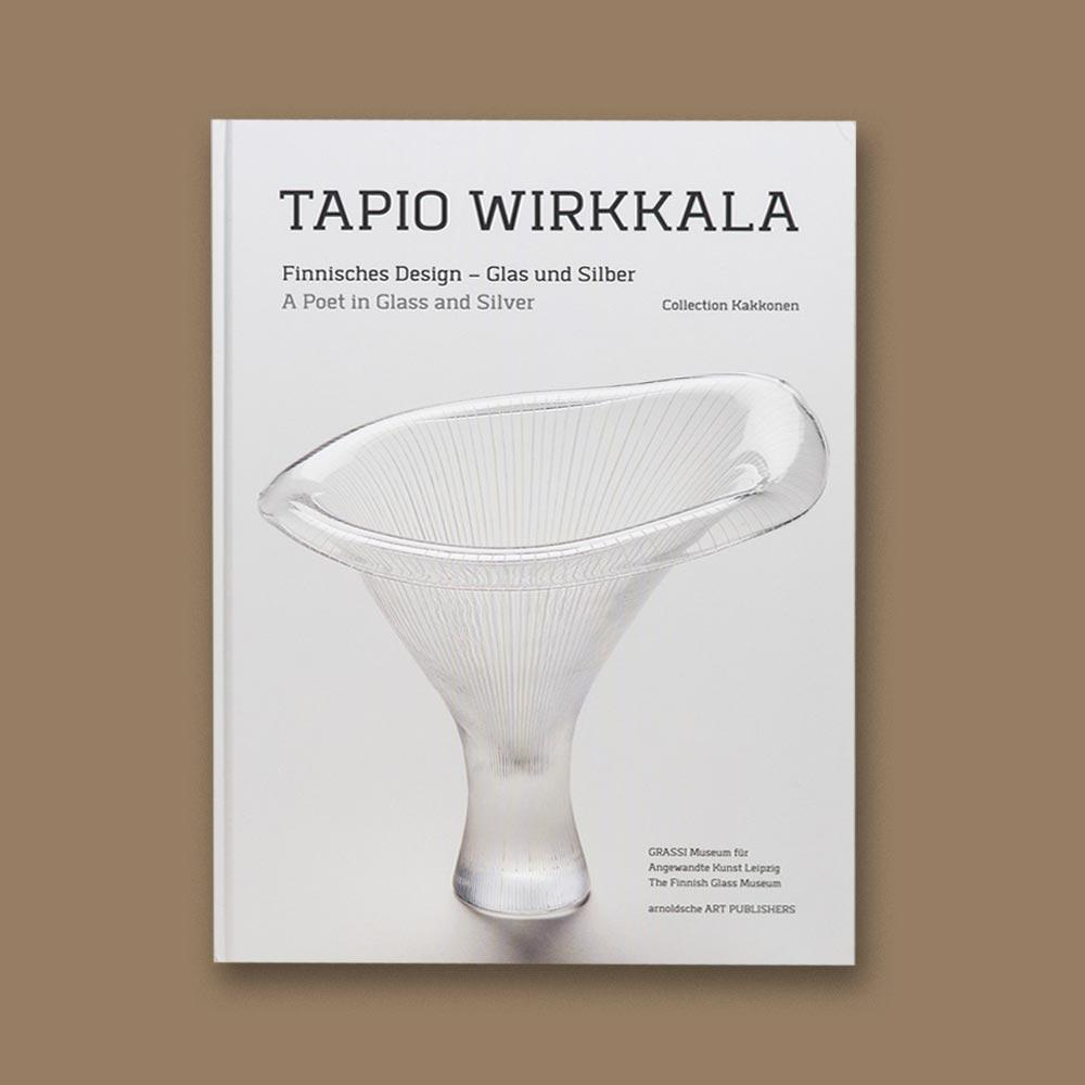 Tapio Wirkkala – A Poet in Glass and Silver-kirja